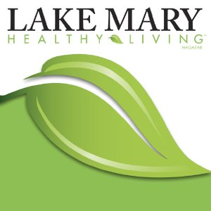 Published in Lake Mary Healthy Living Magazine